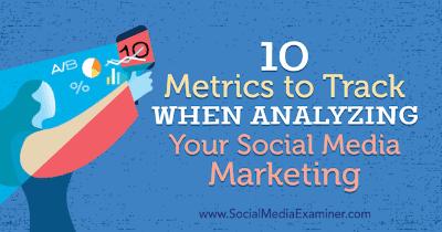 10 métricas de seguimiento al analizar su marketing en redes