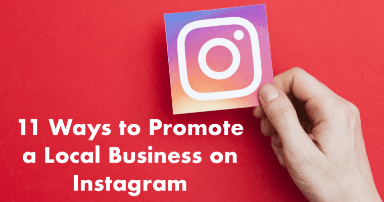 11 maneras de promover un negocio local en Instagram