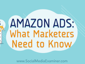 Amazon Ads: lo que los especialistas en marketing deben saber
