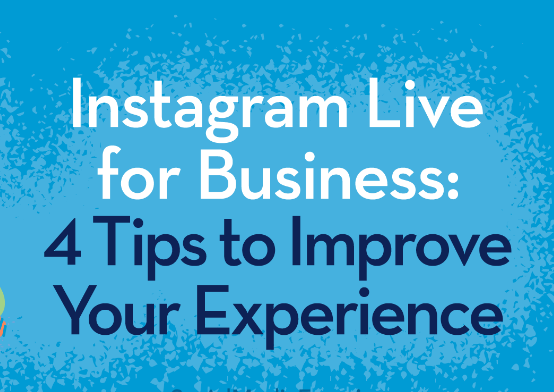 Instagram: Live for Business: 4 consejos para mejorar