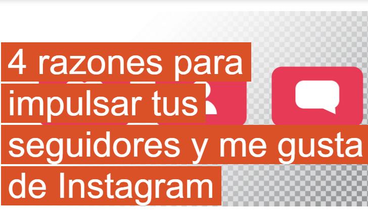 Instagram: 4 razones para impulsar tus Seguidores y Likes