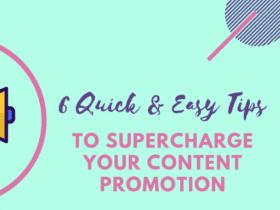 6 consejos rápidos y fáciles para potenciar el contenido de tu blog
