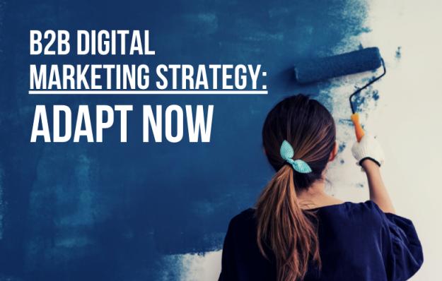 B2B: Cambios necesarios en tu estrategia de Marketing