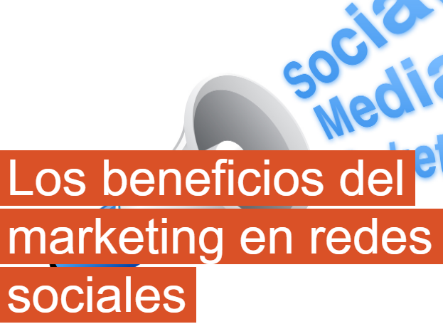 Redes Sociales: Los beneficios del Marketing en Redes Sociales