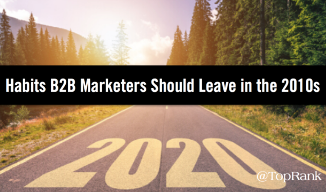B2B: 5 viejos hábitos que los Marketers deberían dejar atrás