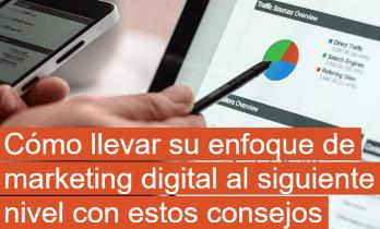 Cómo llevar su enfoque de marketing digital al siguiente nivel