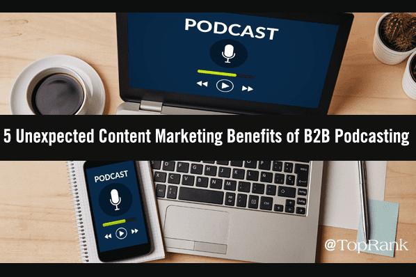 B2B: 5 beneficios del Podcast para los Marketers de Contenido