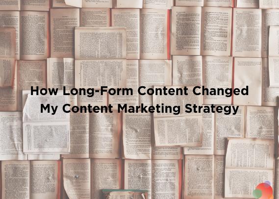 Contenido: El formato largo cambió mi estrategia de Marketing