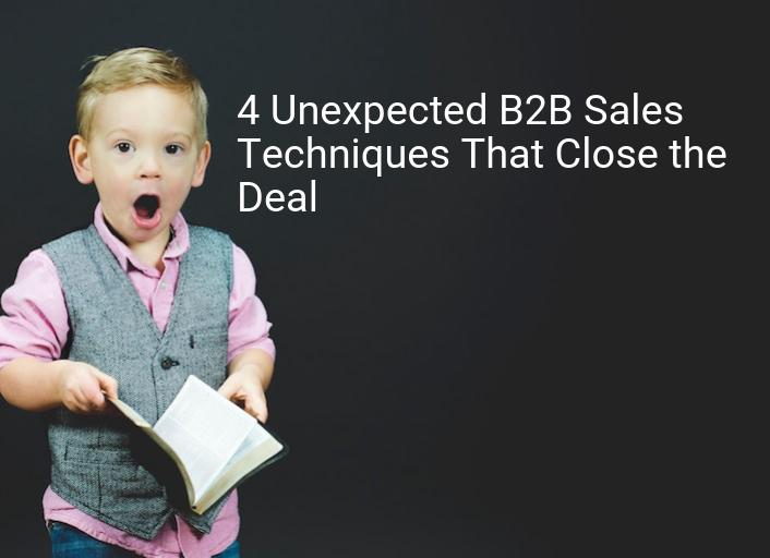 B2B: 4 técnicas de ventas inesperadas que cierran el trato