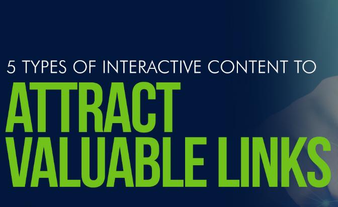 Contenido: 5 tipos interactivos para atraer enlaces valiosos