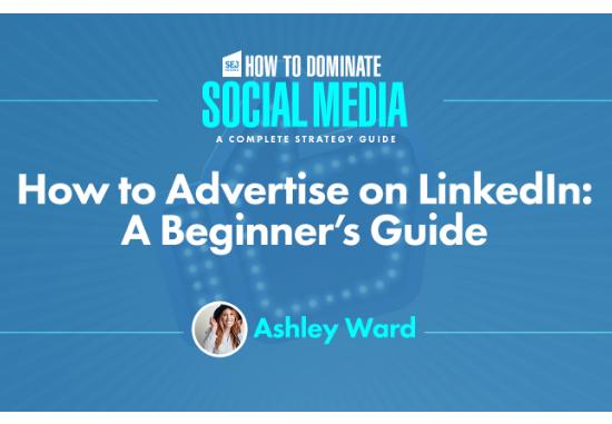 Linkedin: Guía para principiantes de cómo anunciarse