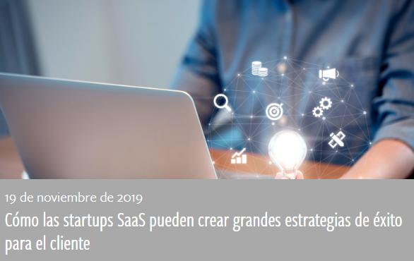 PYME: Las startups SaaS y las estrategias de éxito del cliente