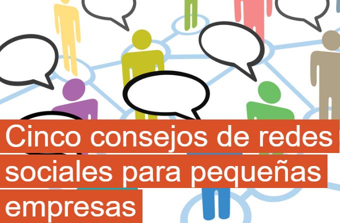 PYME: 5 consejos de Redes Sociales para pequeñas empresas