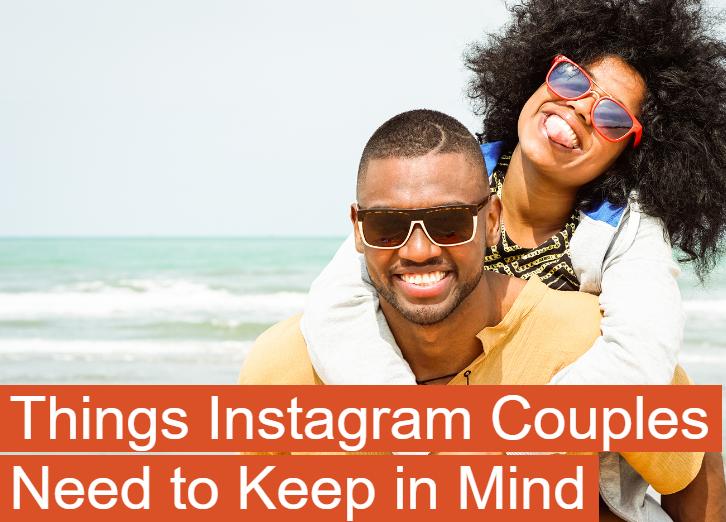 Instagram: Cosas que las parejas deben tener en cuenta