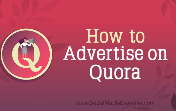 SEM: ¿Has considerado Quora? Cómo anunciarse en Quora