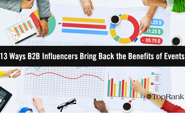 B2B: 13 formas de influencer con beneficios de eventos físicos