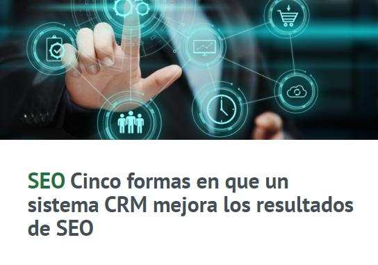 SEO: 5 formas en que un sistema CRM mejora los resultados