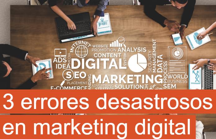 eCommerce: 3 errores desastrosos en Marketing digital