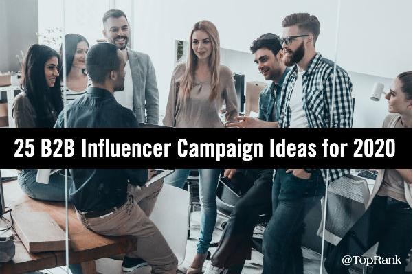 B2B: 25 ideas de Influencer e Implicación para 2020