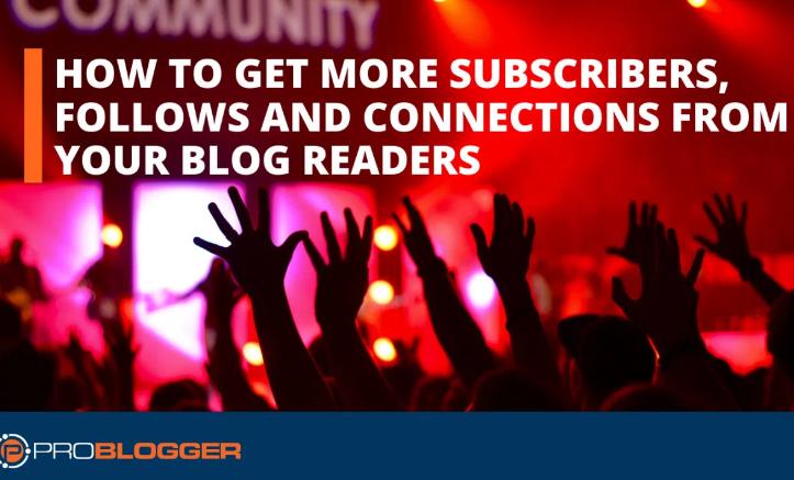 Contenido: Obtener más suscriptores, seguidores y conexiones