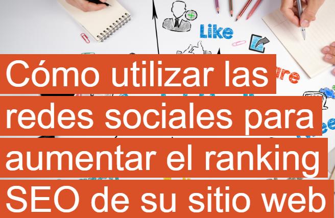 SEO: Cómo usar las Redes para impulsar tus Rankings
