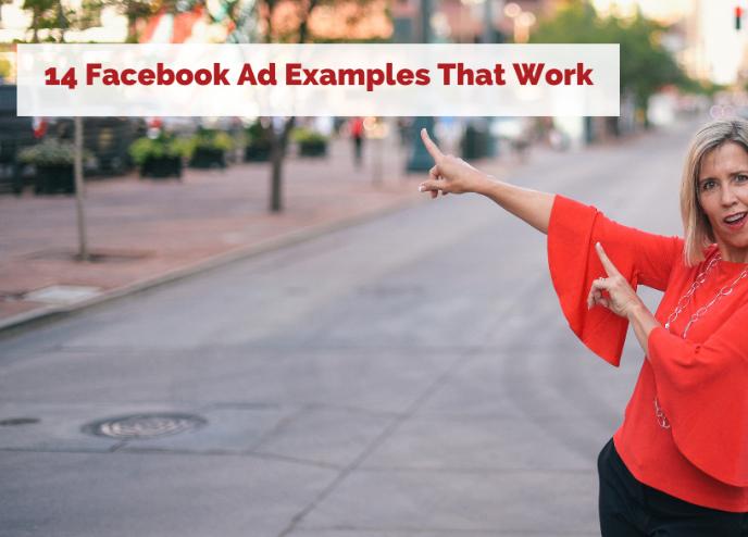 Facebook: 14 ejemplos de anuncios de Facebook que SÍ funcionan