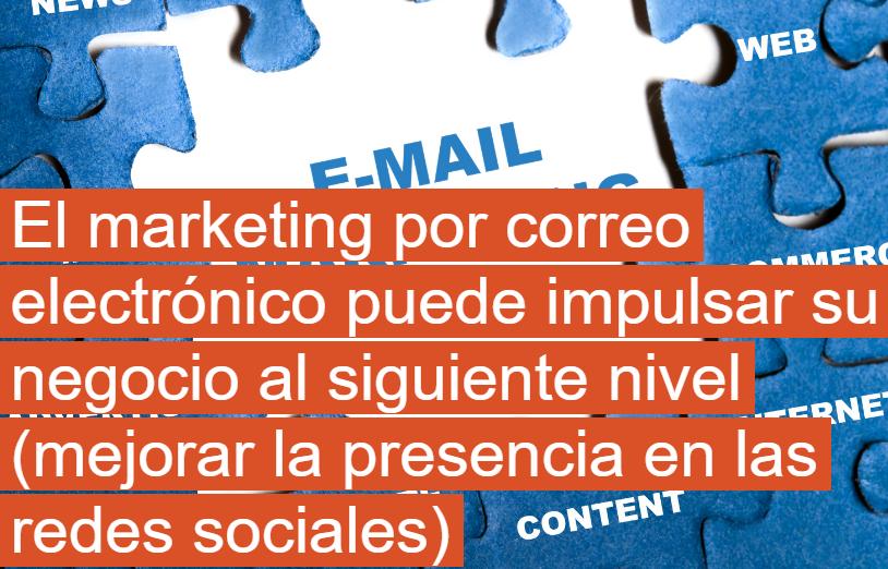 eMail Marketing: Puede impulsar tu Negocio al siguiente nivel