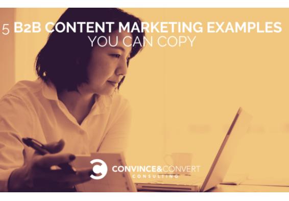 B2B: 5 ejemplos de Marketing de Contenido que puede copiar