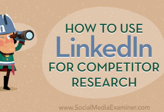 Linkedin: Cómo usarlo para investigar la competencia