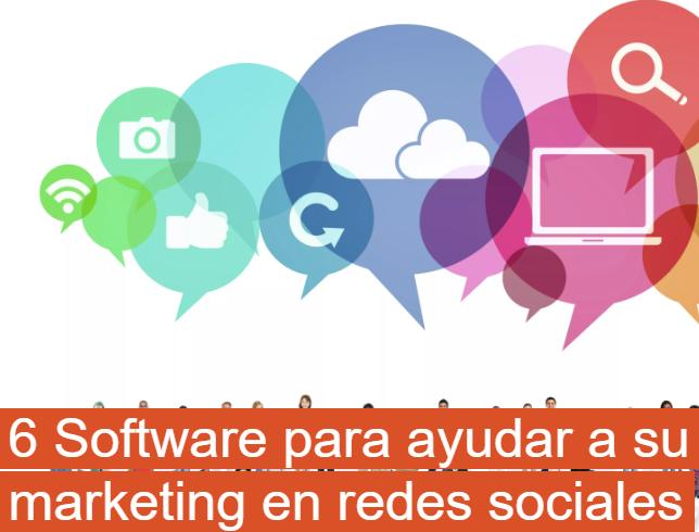 6 Software para ayudar a su marketing en redes sociales