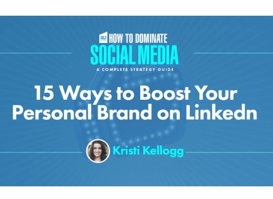 Linkedin: 15 formas de impulsar tu Marca  personal
