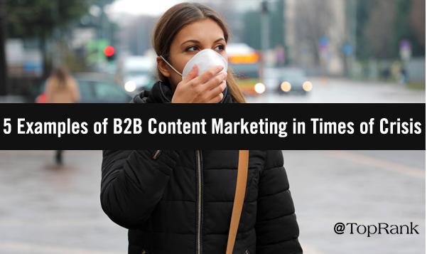 Contenido: 5 ejemplos de Marketing B2B eficaces en una crisis