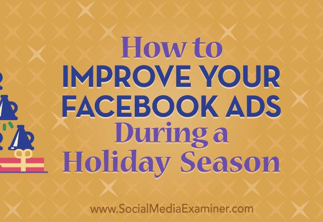 Facebook: Cómo mejorar tus Anuncios durante las Navidades