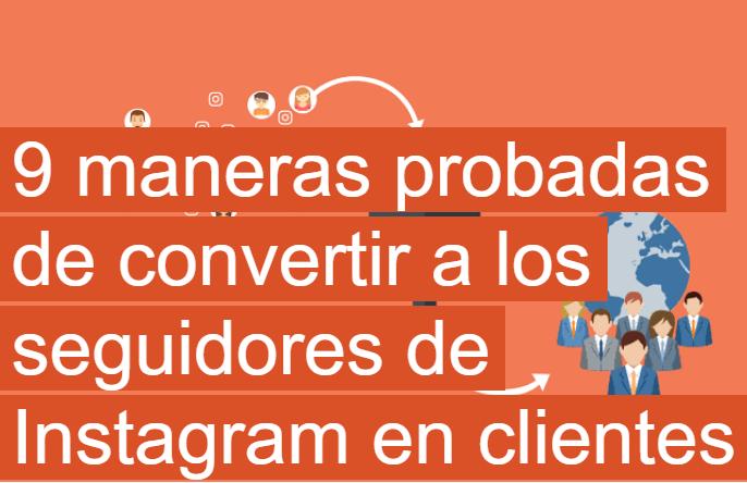 Instagram: Convierte tu seguidores en clientes