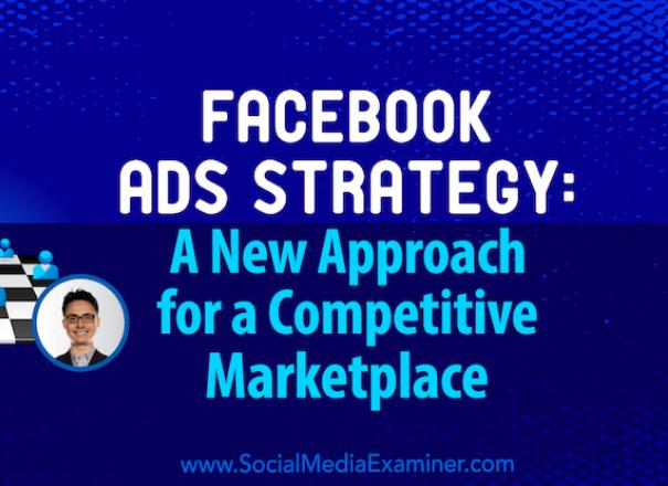 Facebook: un nuevo enfoque para un mercado competitivo
