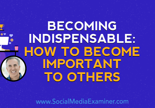Redes Sociales: Cómo volverse Indispensable para los demás