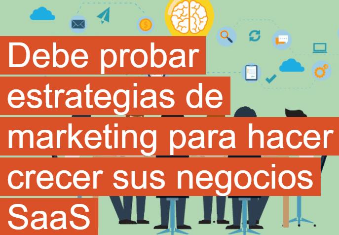 Probar estrategias de marketing para hacer crecer su negocio SaaS