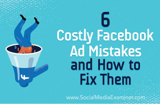 Facebook: 6 errores caros en anuncios y cómo solucionarlos