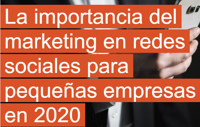 PYME: La importancia del Marketing en Redes Sociales en 2020
