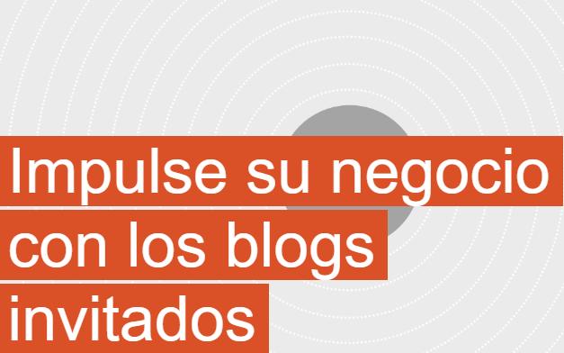 Contenido: Impulsa tu negocio con los blogs invitados