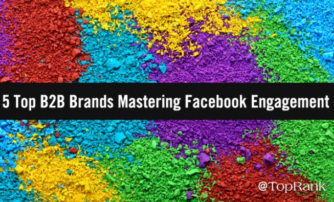 B2B: Las 5 mejores Marcas que dominan el Engagement en FB