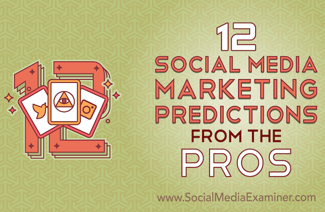 Redes Sociales: 12 predicciones de profesionales del Marketing