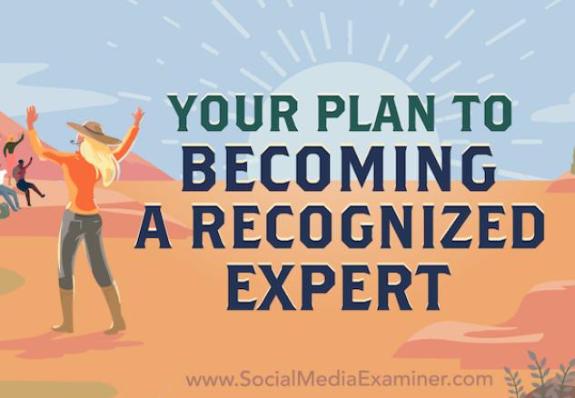 Contenido: Plan para convertirte en un experto reconocido