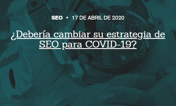 SEO: ¿Deberías cambiar tu estrategia de SEO para COVID-19?