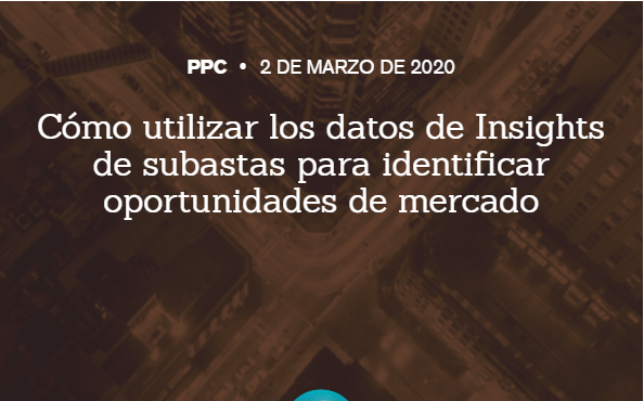 AdWords: Utiliza Insights de subastas para encontrar nichos