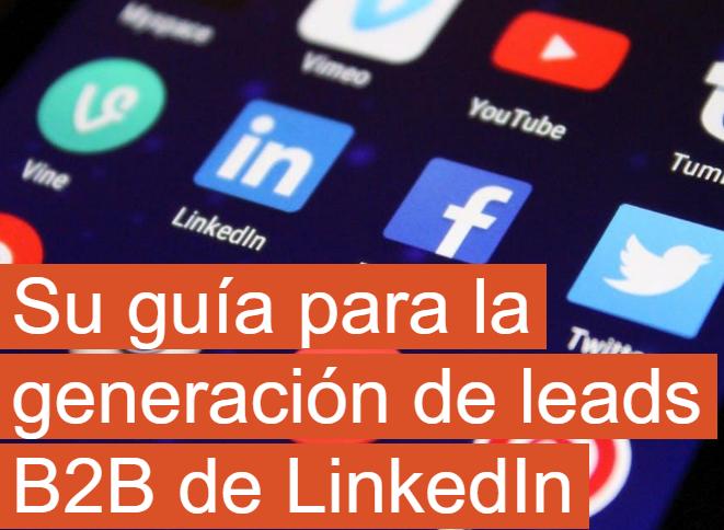 Linkedin: Su guía para la generación de formularios B2B