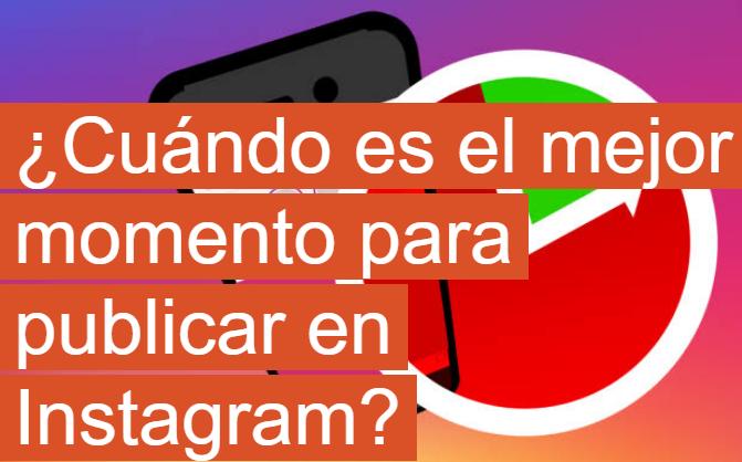Instagram: ¿Cuándo es el mejor momento para publicar?