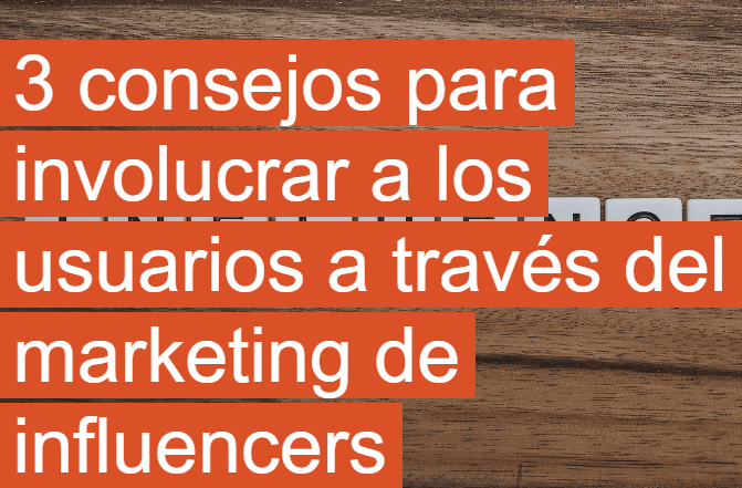 Involucre a los usuarios a través del marketing de influencers