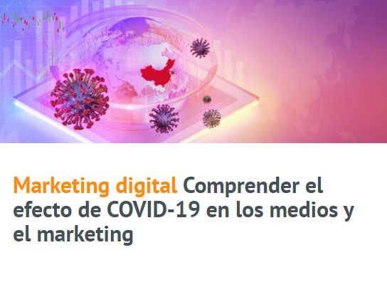 Contenido: Entender el efecto COVID-19 en medios y Marketing