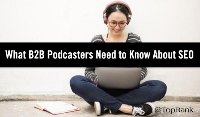 SEO: Podcasts: Lo que los Marketers B2B deben saber
